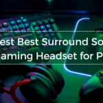 Best Surround Sound Gaming Headset for pc